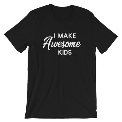 I Make Awesome Kids T-Shirt for Dad