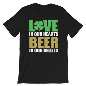 Love in Our Hearts Beer in Our Bellies Unisex T-Shirt