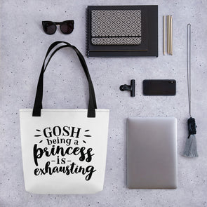 Gosh Being a Princess is Exhausting Funny Tote bag