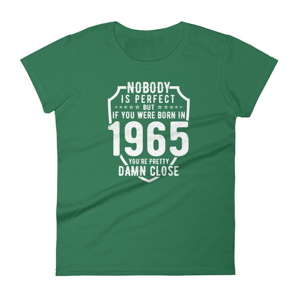 Nobody is Perfect But If You Were Born In 1965 T-Shirt for Women