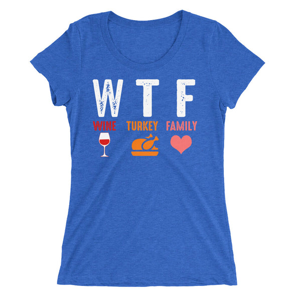 WTF - Wine Turkey Family T-Shirt for Women