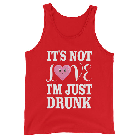 It's Not Love, I'M Just Drunk Tank Top for Men