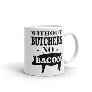 Without Butchers No Bacon Funny Coffee Mug