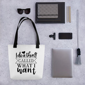 I Do a Thing Called What I Want Tote bag