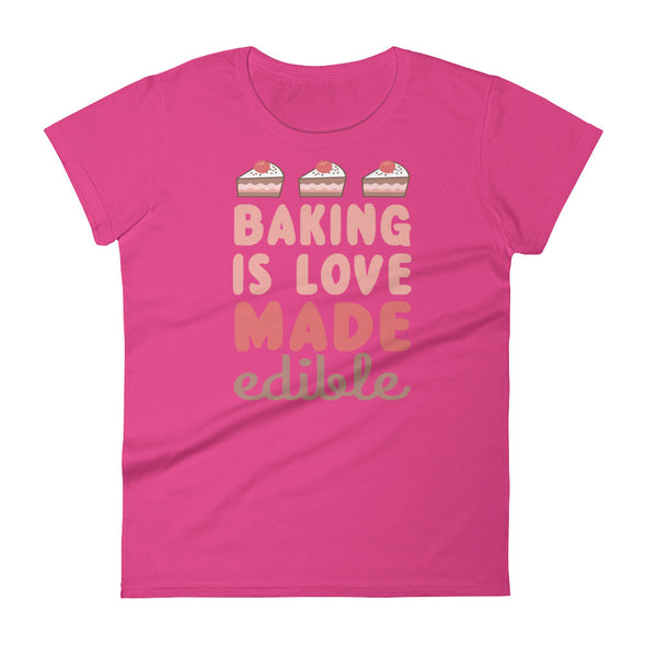 Baking is Love Made Edible Shirt for Women