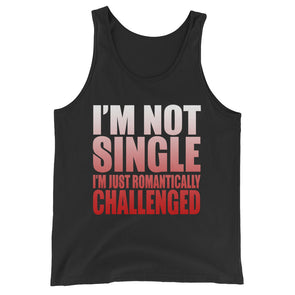 I'M Not Single I'M Just Romantically Challenged Tank Top