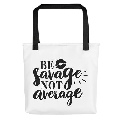Be Savage Not Average Funny Tote bag