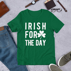 Irish For The Day T-Shirt