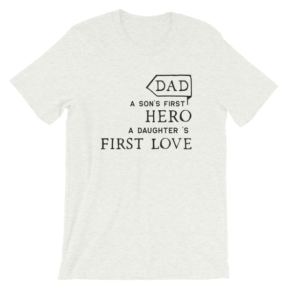 Dad A Son's Hero A Daughter's First Love T-Shirt