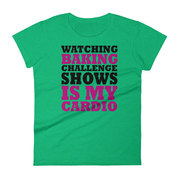 Watching Baking Challenge Shows is My Cardio Shirt for Women