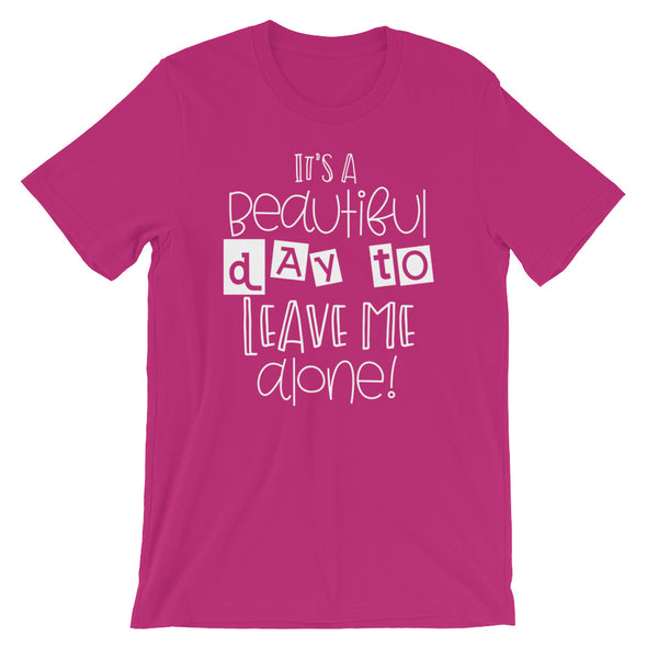 It's a Beautiful Day to Leave Me Alone Men's T-Shirt