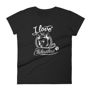 I Love My Chihuahua T-Shirt for Women