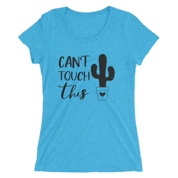 Can't Touch This Women's Tshirt