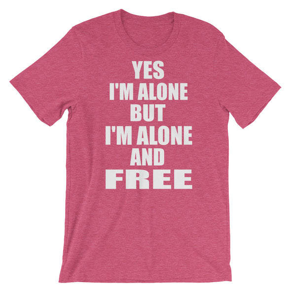 I'M Alone But I'M Alone And Free Tee for Men