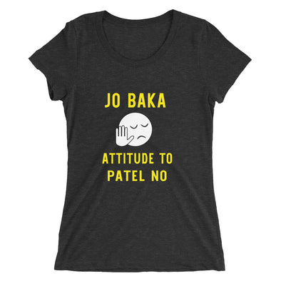Jo Baka Attitude to Patel No Shirt for Women