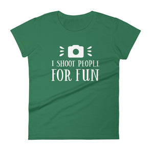 I Shoot People For Fun Women's T-Shirt
