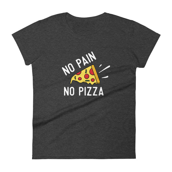 No Pain No Pizza T-Shirt for Women