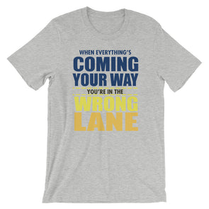 When Everything's Coming Your Way T-Shirt for Men