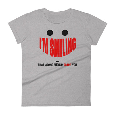 I'M Smiling That Alone Should Scare You Funny Shirt