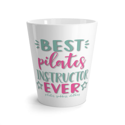 Best Pilates Instructor Ever! Latte mug