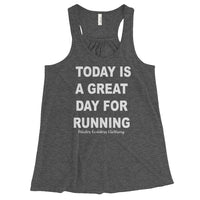 Today Is A Great Day for Running Women's Flowy Racerback Tank