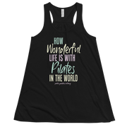 How Wonderful Life is with Pilates in the World Women's Flowy Racerback Tank