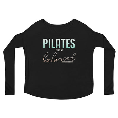Pilates Keeps Me Balanced! Ladies' Long Sleeve Tee