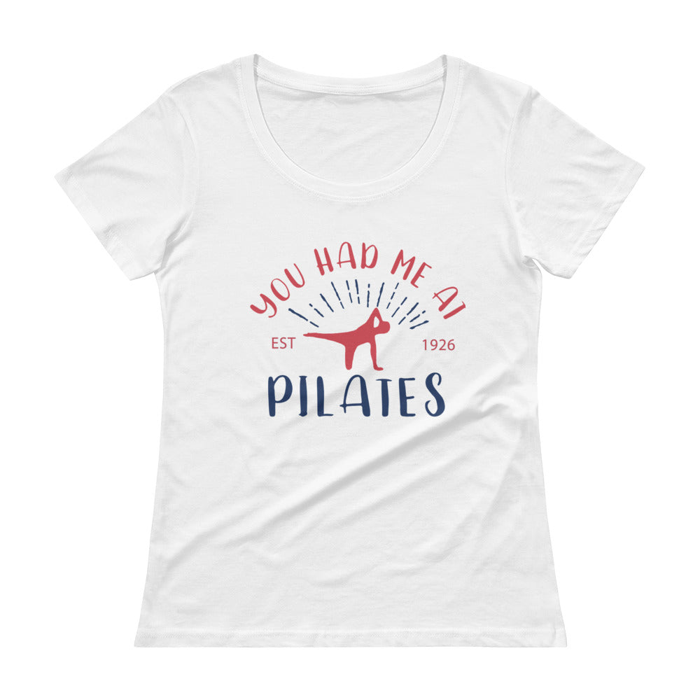 You Had Me At Pilates Ladies' Scoopneck T-Shirt