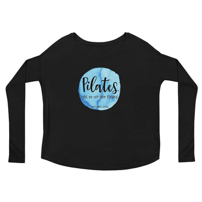 Pilates Helps Me Not Hate Mondays Ladies' Long Sleeve Tee