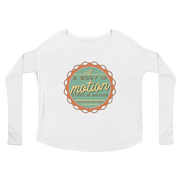 A Body In Motion Stays In Motion!  Women's Flowy Long Sleeve Tee with 2x1 Sleeves