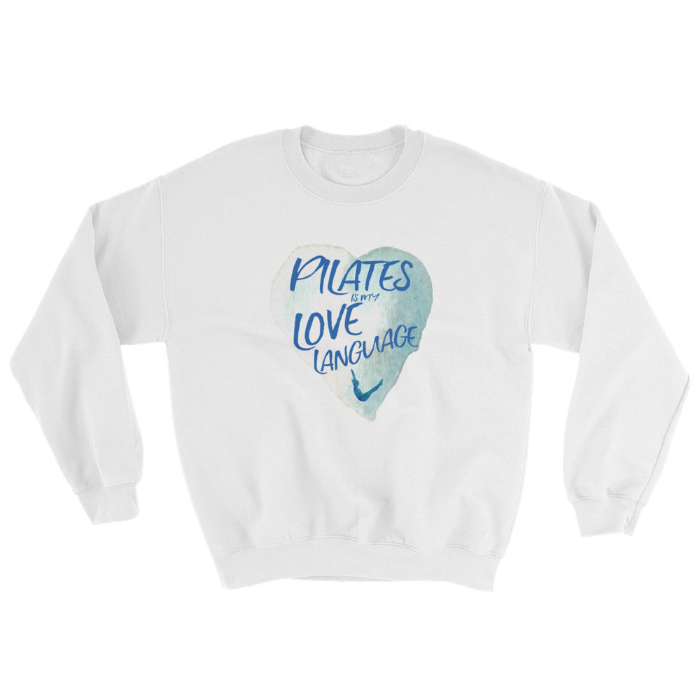 Pilates Is My Love Language Sweatshirt