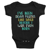 I've Been Doing Pilates Like Since Before I Was Even Born yellow Infant Bodysuit