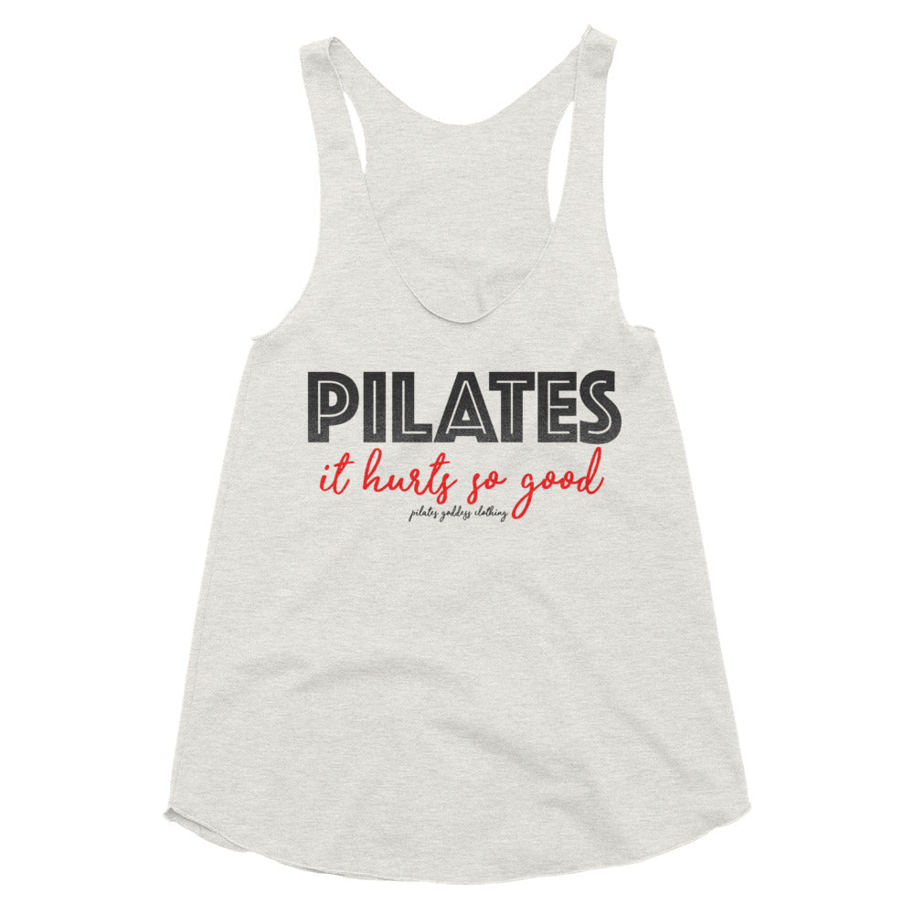 Pilates-It hurts so good! Women's Tri-Blend Racerback Tank
