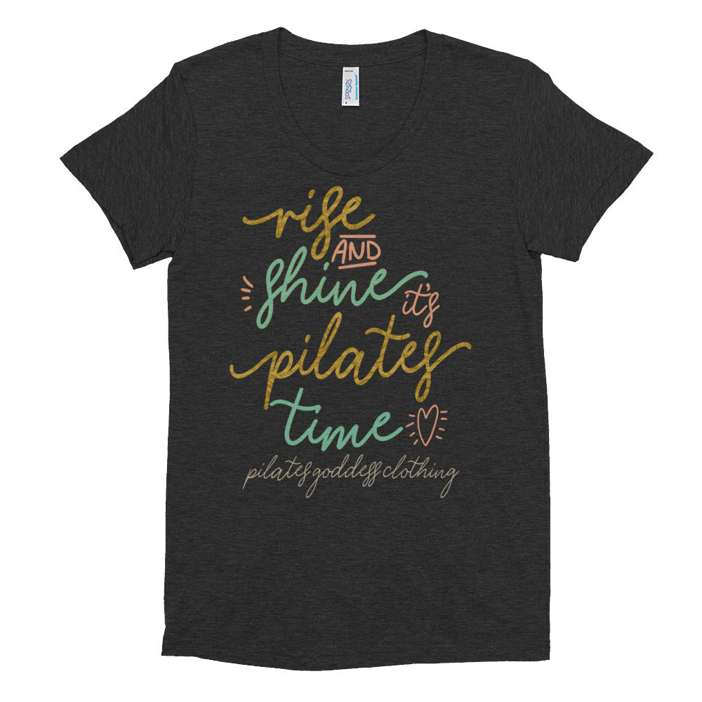 Rise and Shine Its Pilates Time Women's Crew Neck T-shirt
