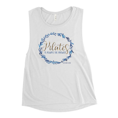 Pilates Is Always The Answer Ladies' Muscle Tank