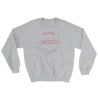 More Pilates Please Crew Sweatshirt
