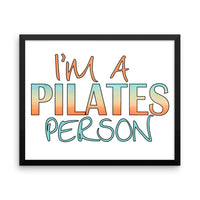 I'm A Pilates Person Framed photo paper poster