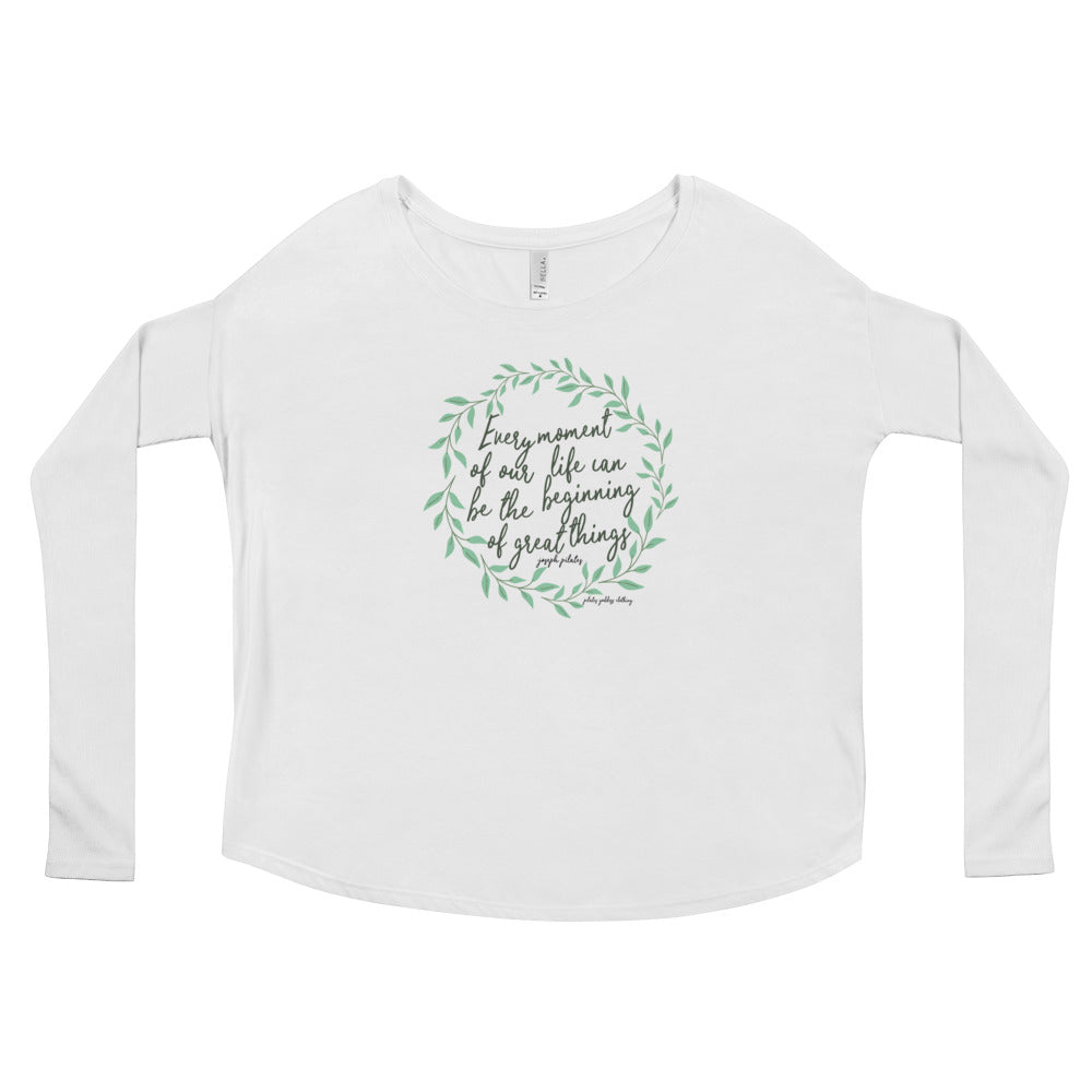 Every Moment of Our Life Can Be The Beginning of Great Things- Joseph Pilates Ladies' Long Sleeve Tee