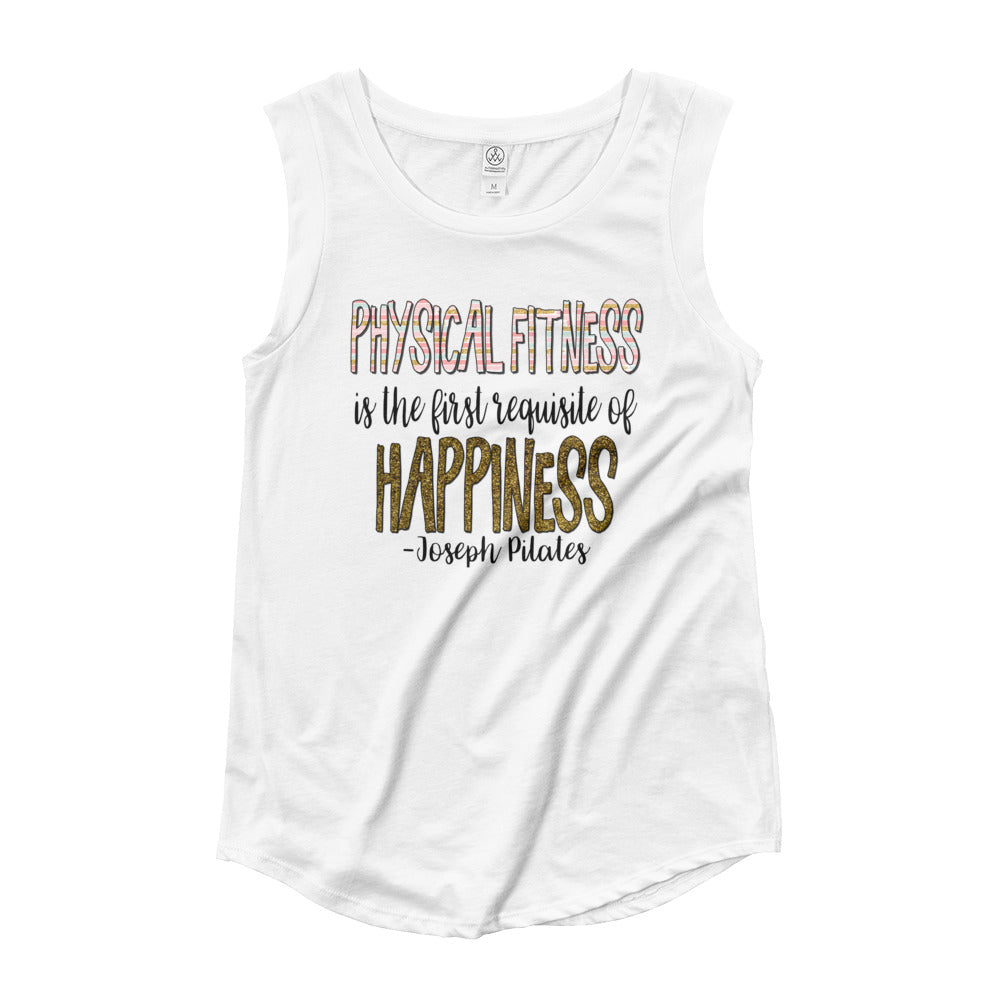 Physical Fitness Is The First Requisite for Happiness - Joseph Pilates Quote Ladies' Cap Sleeve T-Shirt