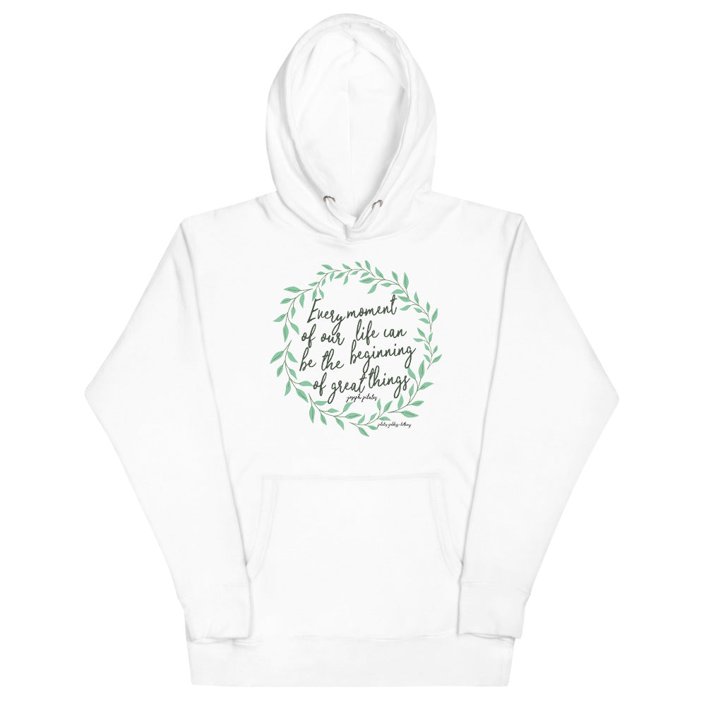 Every Moment Of Our Life Can Be The Beginning Of Great Things- Joseph PilatesUnisex Hoodie