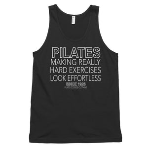 Pilates- Making Really Hard Exercises Look Effortless Classic tank top (unisex)