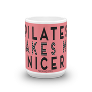 Pilates Makes Me Nicer Mug