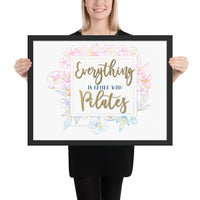 Everything is Better with Pilates! Framed photo paper poster