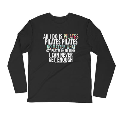 All I Do Is Pilates Long Sleeve Fitted Crew