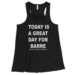 Today Is A Great Day for Barre Women's Flowy Racerback Tank