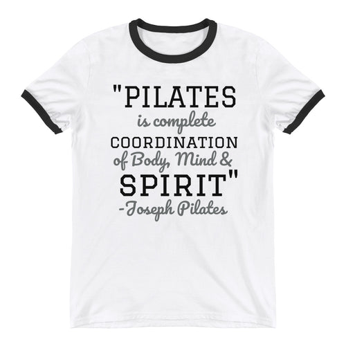 """Pilates Is Complete Coordination of Body, Mind and Spirit""- Joseph Pilates Quote Ringer T-Shirt"