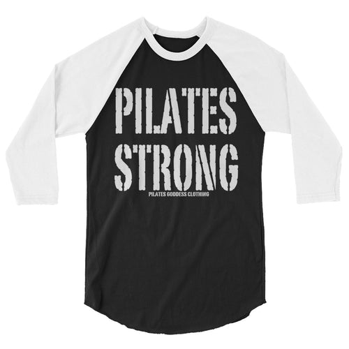 Pilates Strong 3/4 sleeve raglan shirt