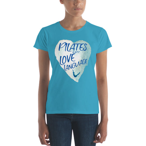 Pilates Is My Love Language! Women's short sleeve t-shirt