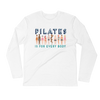 Pilates Is For Every Body! Long Sleeve Fitted Crew