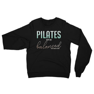Pilates Keeps Me Balanced! California Fleece Raglan Sweatshirt